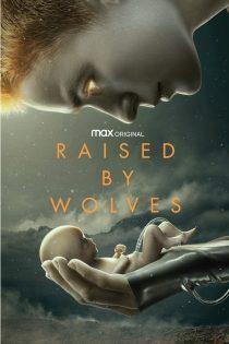 دانلود سریال Raised by Wolves
