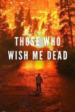 دانلود فیلم Those Who Wish Me Dead 2021