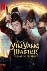 دانلود فیلم The Yin-Yang Master: Dream of Eternity 2020