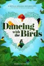دانلود مستند Dancing with the Birds 2019