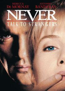 دانلود فیلم Never Talk to Strangers 1995