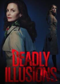 دانلود فیلم Deadly Illusions 2021