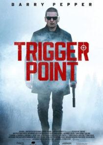 دانلود فیلم Trigger Point 2021