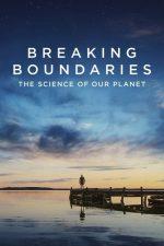 دانلود فیلم Breaking Boundaries: The Science of Our Planet 2021