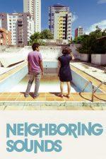 دانلود فیلم Neighboring Sounds 2012