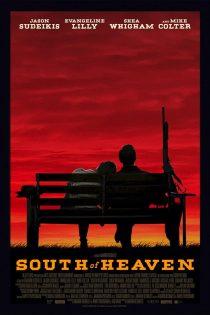 دانلود فیلم South of Heaven 2021